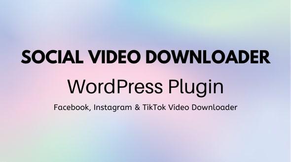 Social Video Downloader – WordPress Plugin Preview - Rating, Reviews, Demo & Download