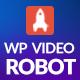WordPress Video Robot – The Ultimate Video Importer